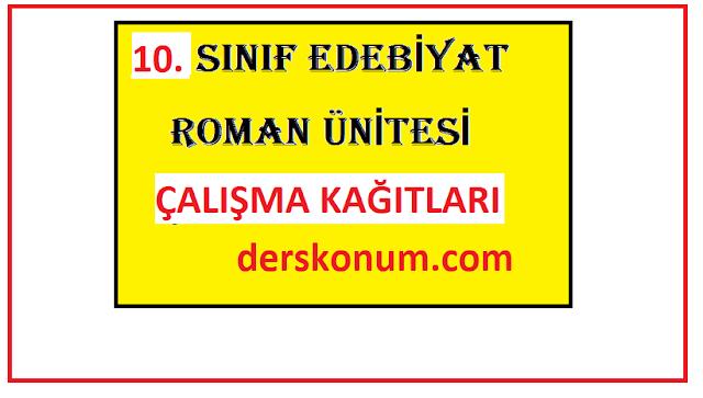 10. SINIF EDEBİYAT ROMAN ÜNİTESİ ÇALIŞMA KAĞIDI