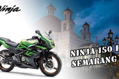 Ninja 150 RR Semarang Dijual dengan Harga Terjangkau