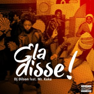 imagem DJ Dilson  feat. Mr. Kuka- Ela Disse