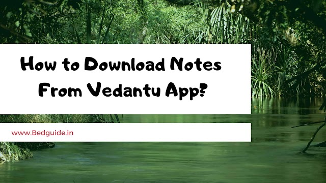 How to Download Notes From Vedantu App?