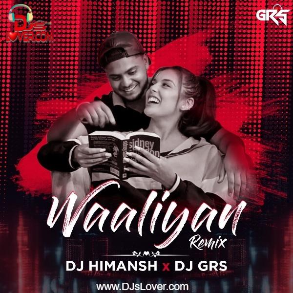 Waalian Remix DJ Himansh x DJ GRS Punjabi song