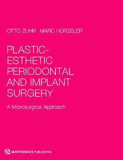 Plastic-Esthetic Periodontal and Implant Surgery, A Microsurgical Approach