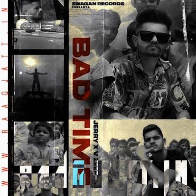 Bad Time by Jerry x V Zeer lyrics