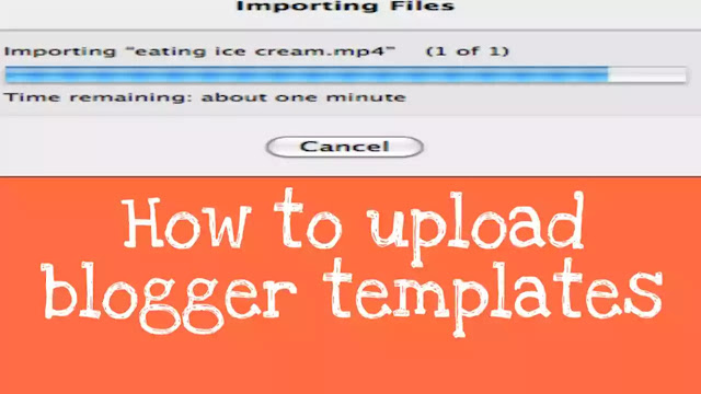 how to upload blogger template?