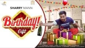 Birthday Gift Lyrics Sharry Mannn | Mistabaaz