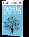 SESSİZ ÇIĞLIĞIM / HARUN TINAS