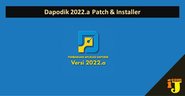 Dapodik 2022.a Patch & Installer