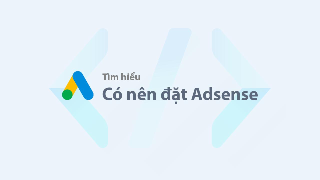 Có nên đặt quảng cáo Adsense trên blog?