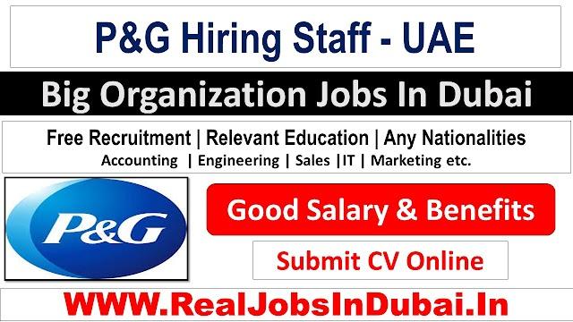 P & G Hiring Staff In Dubai  UAE 2021