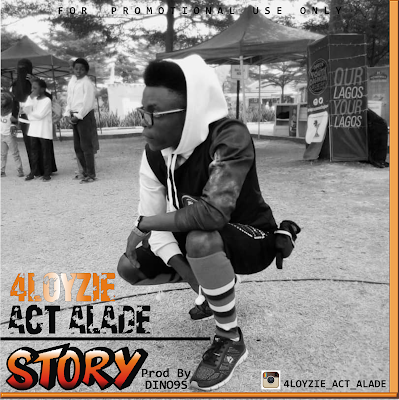 DOWNLOAD MP3: 4loyzie Act Alade - STORY