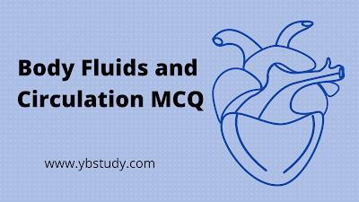 Body fluids and circulation MCQ