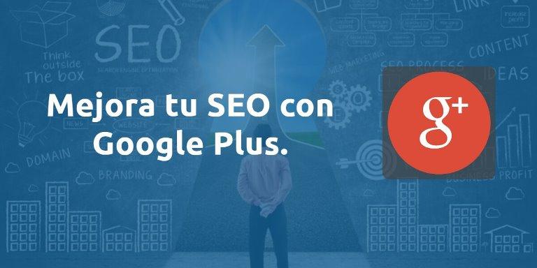 Cómo mejorar tu SEO con Google Plus.