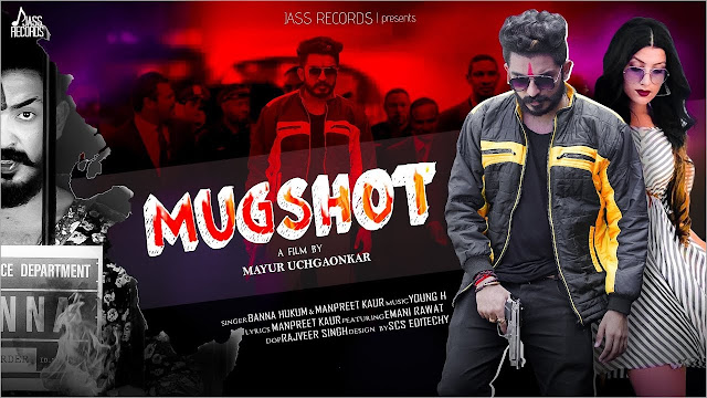 Mugshot Lyrics for Manpreet Kaur & Banna Hukum Punjabi Songs 2020