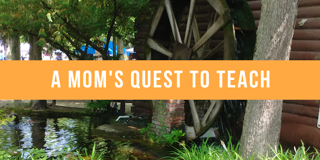 Image of waterwheel: text  A Mom's Quest to Teach