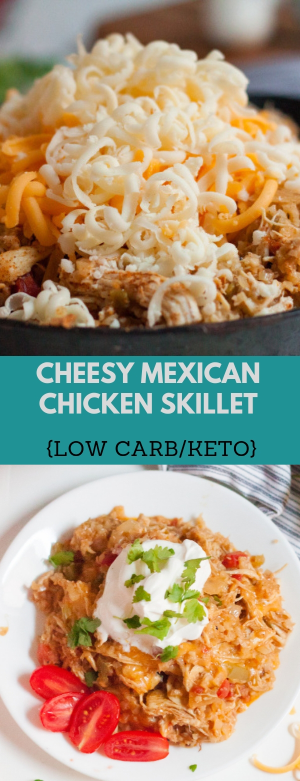 Cheesy Mexican Chicken Skillet {low carb/keto}