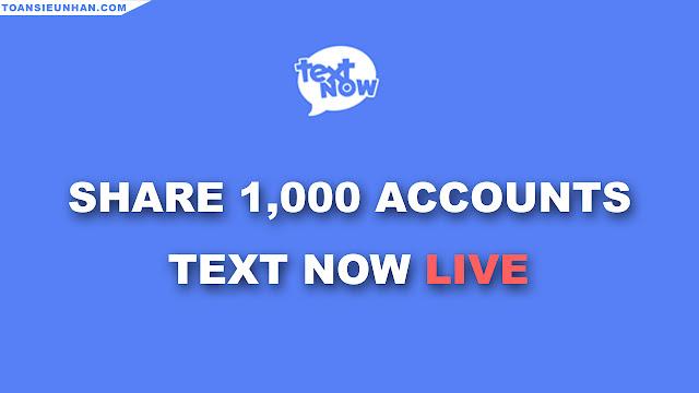 Share 1,000 Tài Khoản Textnow còn sống | Toàn Siêu Nhân Blog