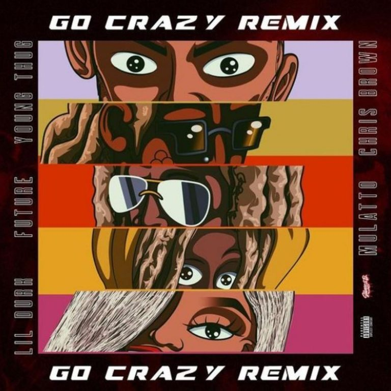 MP3 DOWNLOAD: Young Thug & Chris Brown – Go Crazy (Remix) Feat. Mulatto, Future & Lil Durk
