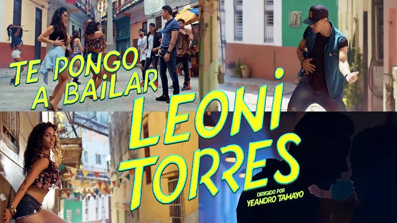 Leoni Torres - ¨Te pongo a bailar¨ - Videoclip - Dirección: Yeandro Tamayo Luvin. Portal Del Vídeo Clip Cubano
