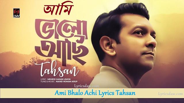 Tahsan Ami Bhalo Achi Lyrics