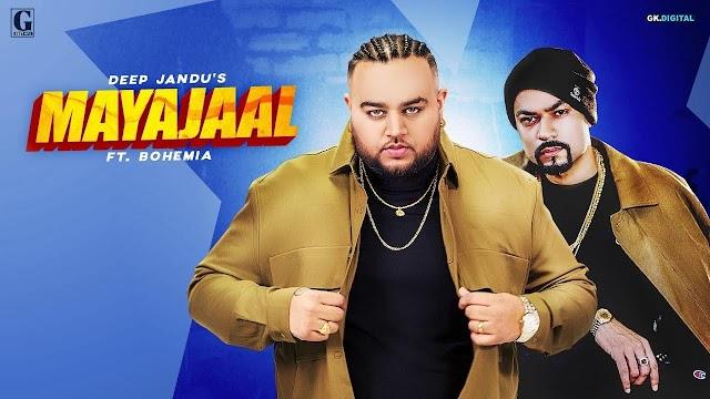 Mayajaal Lyrics - Deep Jandu,Bohemia - Down To Earth Album Song