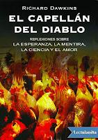 Libro N° 6226. El Capellán Del Diablo. Reflexiones Sobre La Esperanza, La Mentira, La Ciencia Y El Amor. Dawkins, Richard