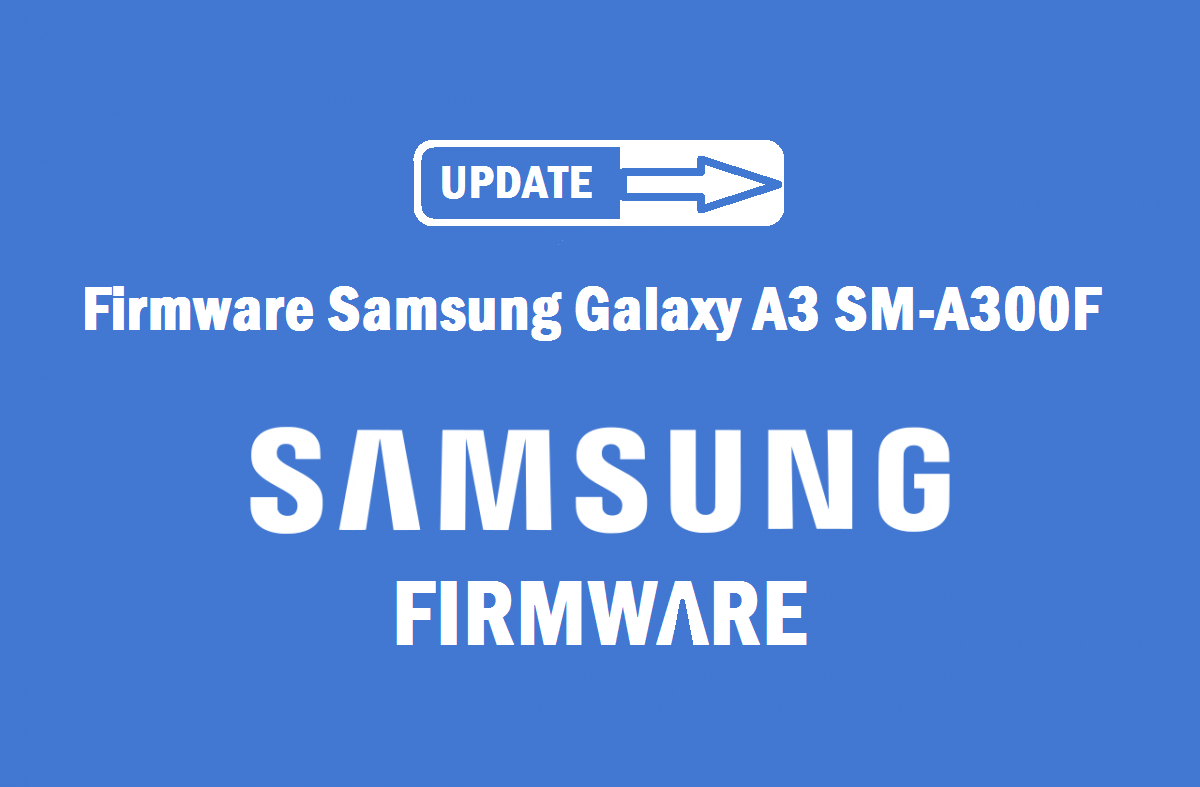 Firmware-Samsung-Galaxy-A3SM-A300F-samsung-a300f-4flash-file