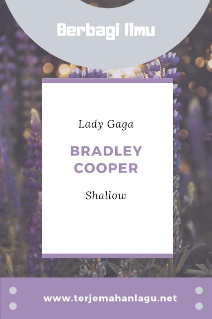 Terjemahan Lagu Shallow By Lady Gaga feat Bradley Cooper