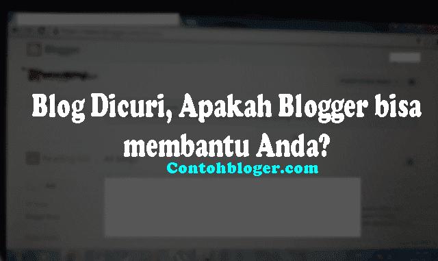 Blog Dicuri, Apakah Blogger bisa membantu