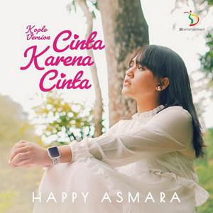 Happy Asmara - Cinta Karena Cinta (Koplo Version)