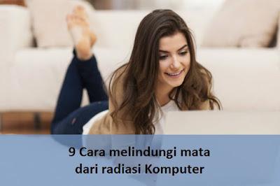9 Cara Melindungi mata dari radiasi Komputer
