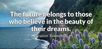 Eleanor Roosevelt Quote The Future Belongs To