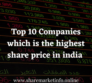 Top 10 Companies which is the highest share price in india