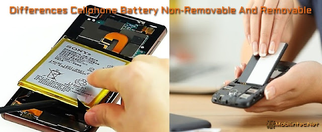 Differences Cellphone Battery Non-Removable And Removable