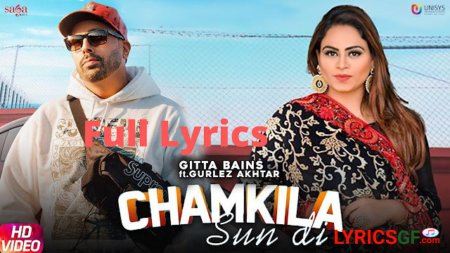 चमकिला सन दी CHAMKILA SUN DI LYRICS – Gitta Bains - Full songs