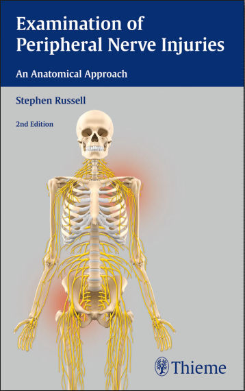 Examination of Peripheral Nerve Injuries-An Anatomical Approach 2nd Edition [PDF]-Stephen Russell
