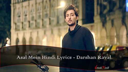 Asal-Mein-Hindi-Lyrics-Darshan-Raval