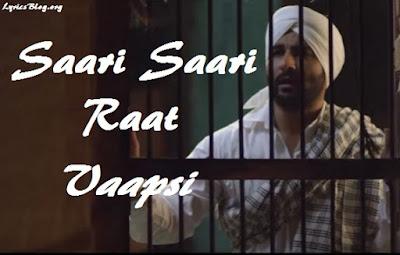 Saari Saari Raat Lyrics - Akhil | Vaapsi