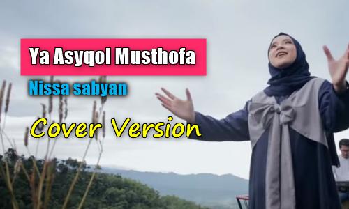 Download Lagu Cover Ya Asyqol Musthofa Mp3 Lagu Religi Nissa Sabyan Paling Merdu,Nissa Sabyan, Lagu Religi, Lagu Cover, 2018,
