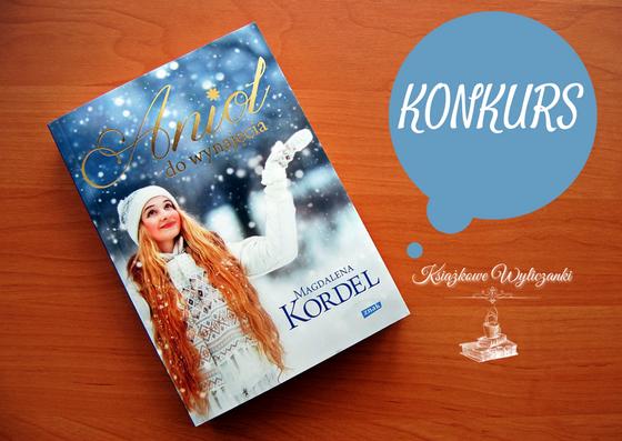 """KONKURS """"Anioł do wynajęcia"""" Magdalena Kordel"""
