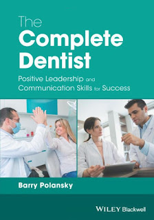 The Complete Dentist Positive Leadership and Communication Skills for Success