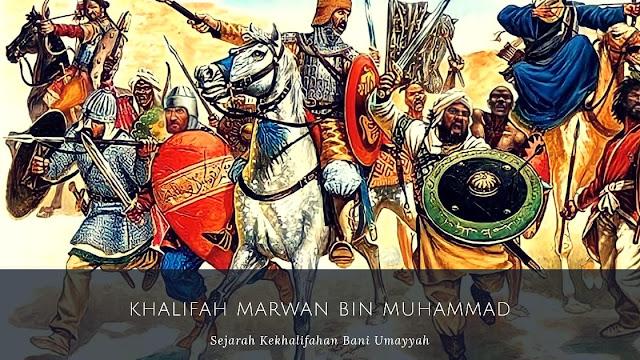 Khalifah Marwan bin Muhammad (126-132 H/744-750 M)