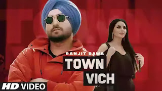 Ranjit Bawa new song Town vich lyrics are penned by Ranbir Singh