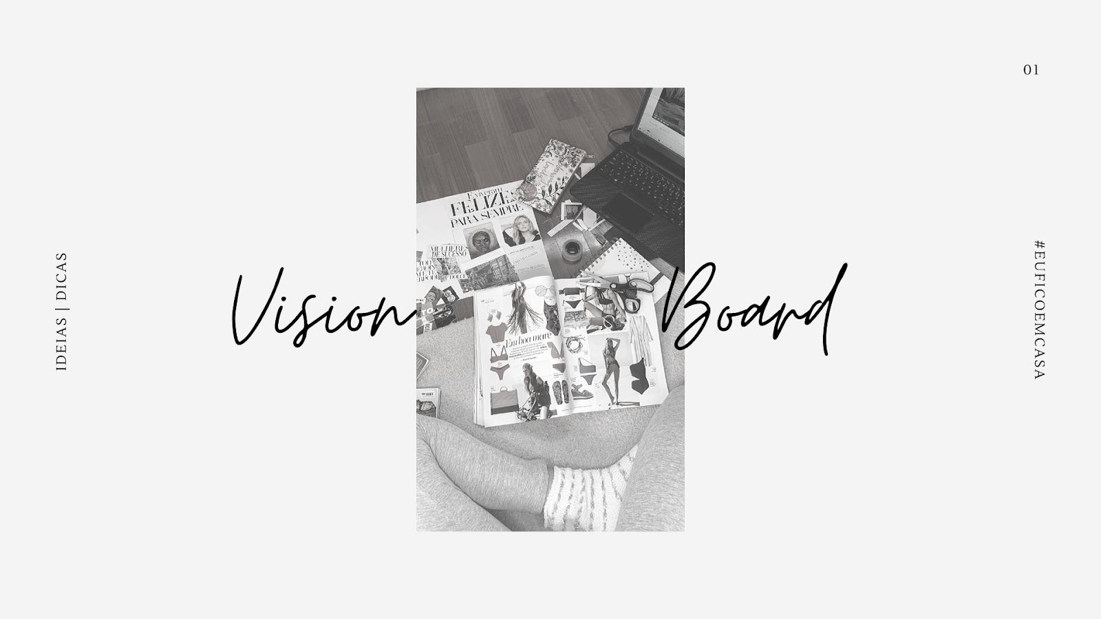 VISION BOARD #EUFICOEMCASA