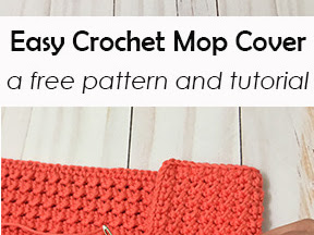 Easy Crochet Mop Cover - A Free Pattern and Tutorial