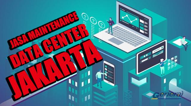 Maintenance Data Center Jakarta Resmi dan Terpercaya