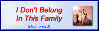 http://mindbodythoughts.blogspot.com/2012/01/i-dont-belong-in-this-family.html