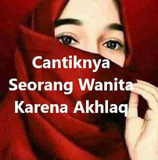 Cantiknya Seorang Wanita Karena Akhlaq