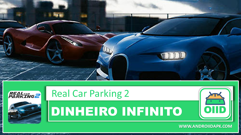 Real Car Parking 2: Driving School 2018 – APK MOD HACK – Dinheiro Infinito