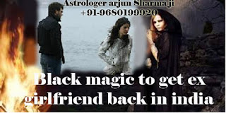 how black magic to get ex girlfriend back in india