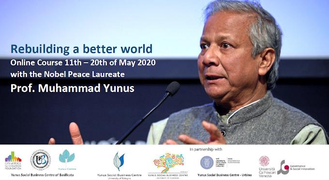 'Ricostruire un mondo migliore': corso online da 11 maggio con Premio Nobel Yunus